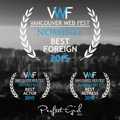 Perfect Girl Series - Vancouver Web Fest 2015